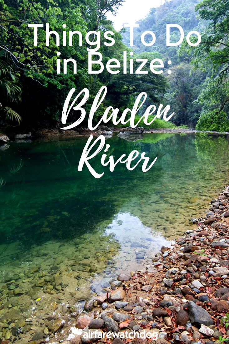 Belize Travel Guide: Bladen River