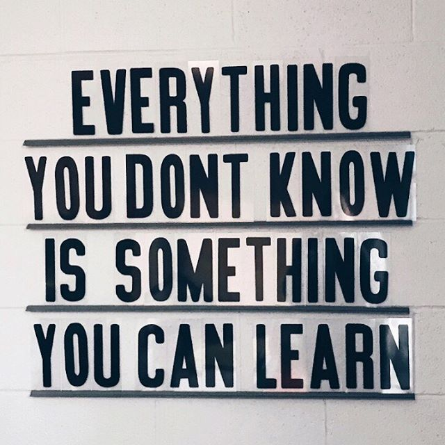 Quote Of The Week Everything You Don T Know Is Something You Can