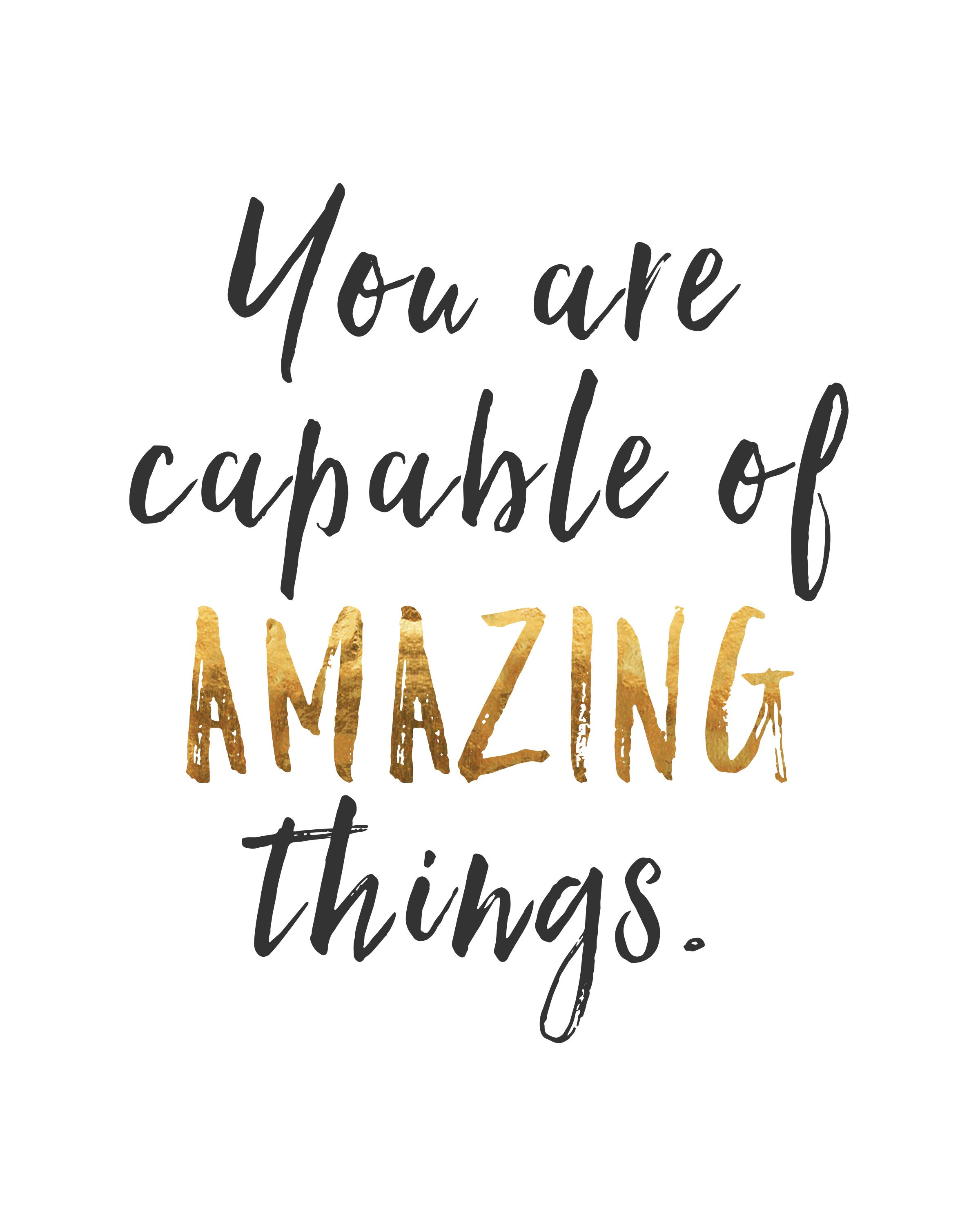 Motivational Quotes Funny Graphic Designers Pinterest: Inspirational Printable- You Are Capable Of Amazing Things