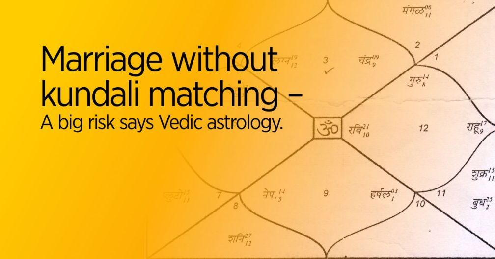 Marriage Without Kundali Matching A Big Risk Says Vedic Astrology