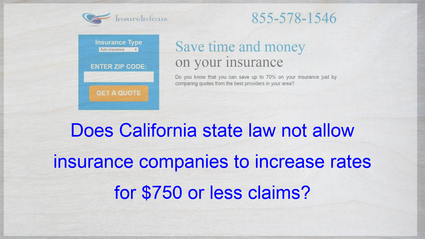 I Heard California Sate Law Prohibits Insurance Companies From