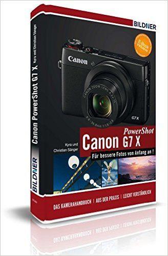 Canon PowerShot G7X - Für bessere Fotos von Anfang an!: Das Kamerahandbuch inkl. GRATIS eBook: Amazon.co.uk: Kyra Sänger, Christian Sänger: 9783832801229: Books