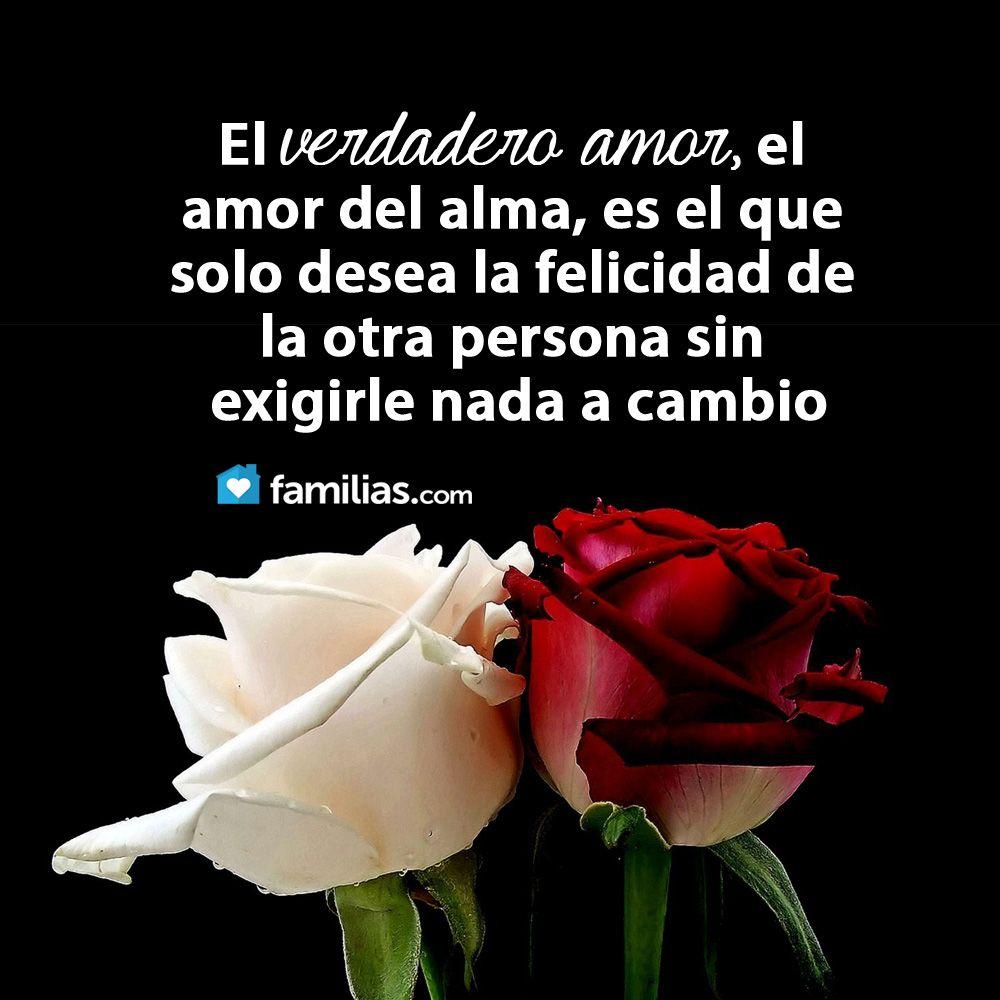 El verdadero amor el amor del alma es el que solo desea la felicidad de la otra persona sin exigirle nada a cambio Desear es tener una persona interés o