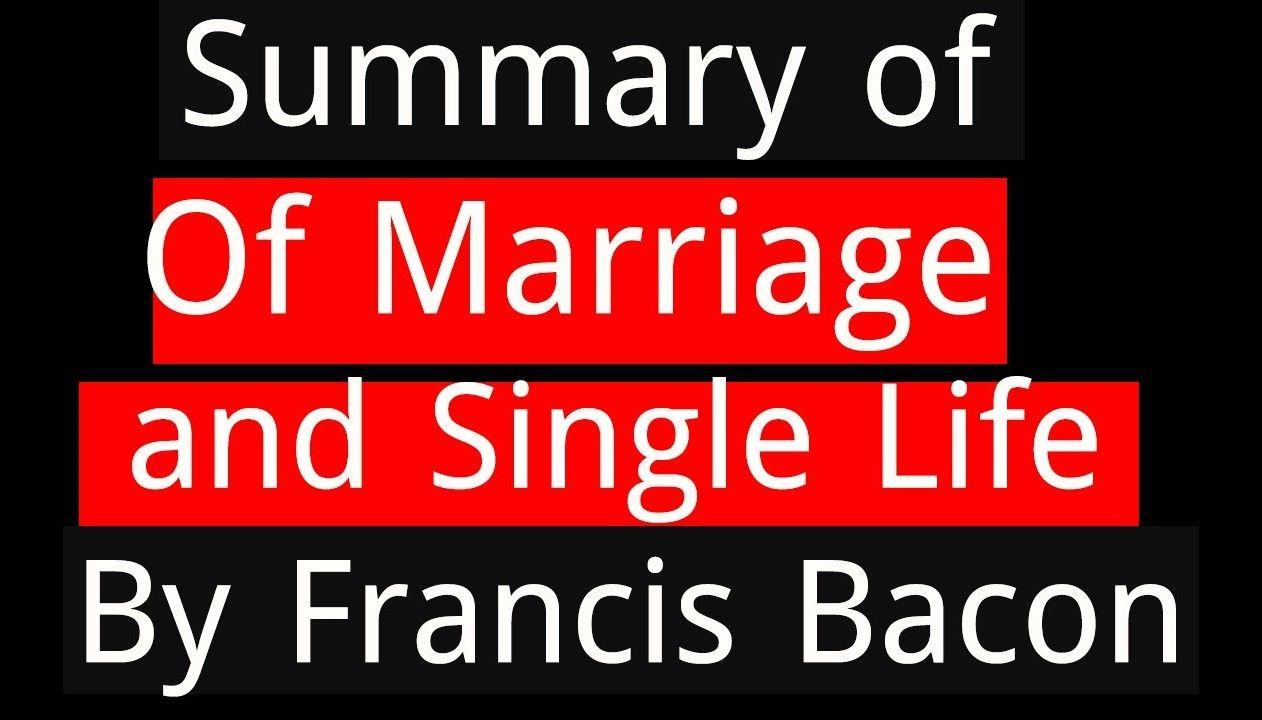 Of Marriage And Single Life By Franci Bacon Summary Analysi Kubla Khan Poetry Poem Short In Tamil