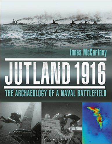 JUTLAND 1916 The Archaeology of a Naval Battlefield – Review by Mark Barnes