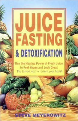 Juice Fasting Detoxification Juice Fast Healthy Detox Diet Detoxification