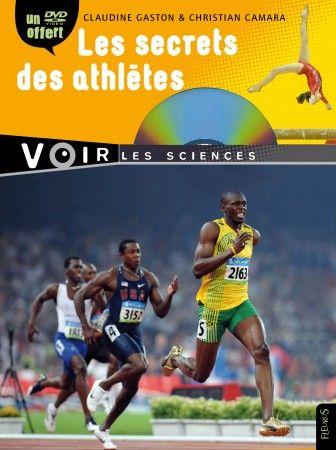 Les Secrets Des Athletes Nouveaute Livre Documentaire Novembre 2012 Livre Accompagne D Un Dvd Resume Http 03316 Nouveautes Livres Documentaire Claudine