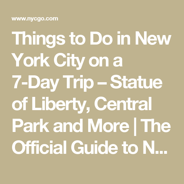 Things to Do in New York City on a 7-Day Trip – Statue of Liberty, Central Park and More | The Official Guide to New York City