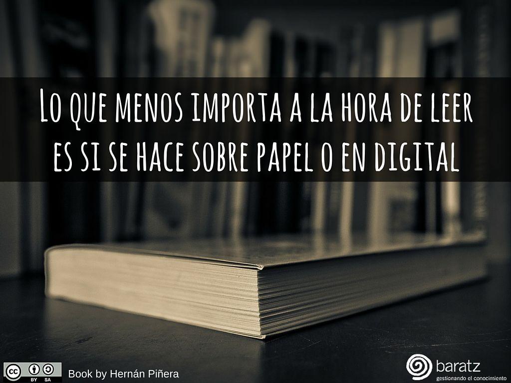 Lo que menos importa a la hora de leer es si se hace sobre papel o en digital