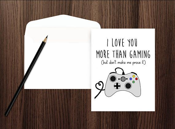 Do You Love To Game Let Your Loved Ones Know You Love Them More Than Gaming With This Funny Annive Funny Anniversary Cards Funny Anniversary Gifts Love Cards