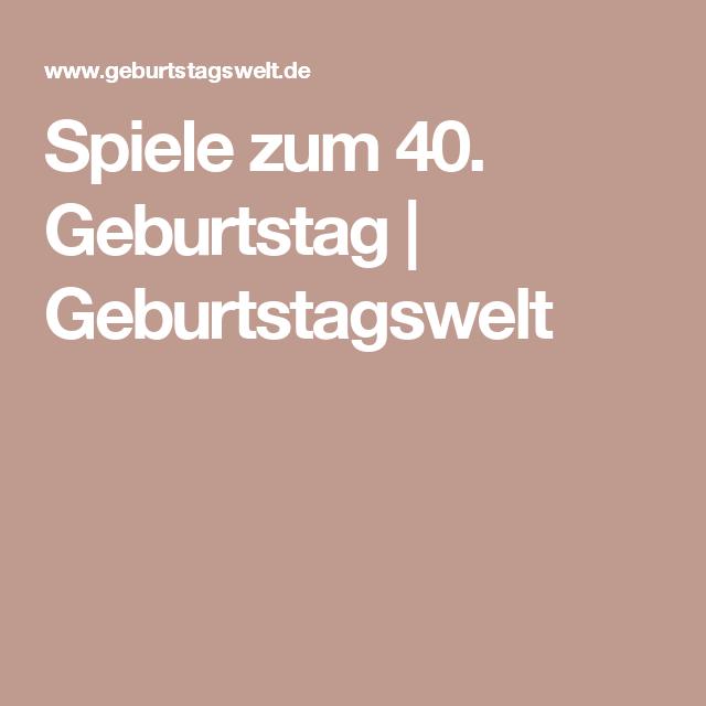 Spiele zum 40. Geburtstag | Geburtstagswelt | Spiele