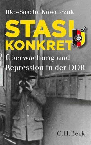 Stasi konkret: Überwachung und Repression in der DDR (Beck'sche Reihe) von Ilko-Sascha Kowalczuk, http://www.amazon.de/dp/B00CD1WW9Q/ref=cm_sw_r_pi_dp_0Exltb1VMVRRX