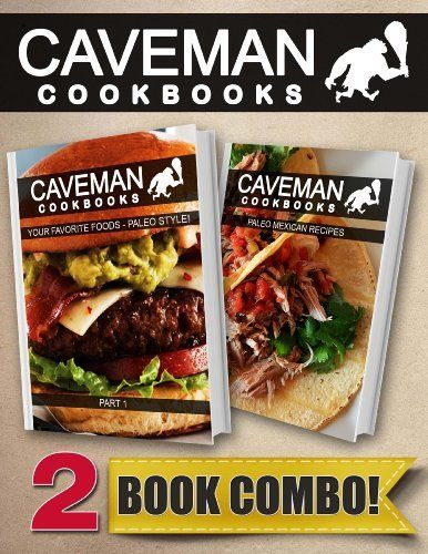 Your Favorite Foods - Paleo Style Part 1 and Paleo Mexican Recipes: 2 Book Combo (Caveman Cookbooks) by Angela Anottacelli, http://www.amazon.com/dp/B00KAPXOUS/ref=cm_sw_r_pi_dp_bIiTtb0QX2SWZ