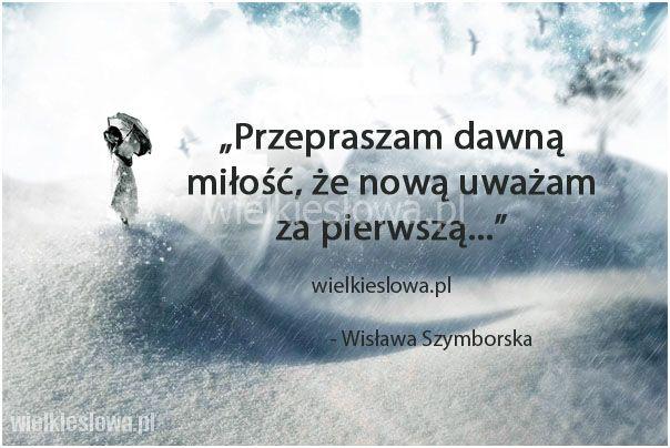 Przepraszam Dawną Miłość że Nową Szymborska Wisława
