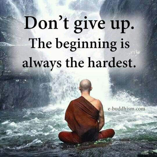 Dont Give Up The Beginning Is Always Hardest Wisdom Sayings