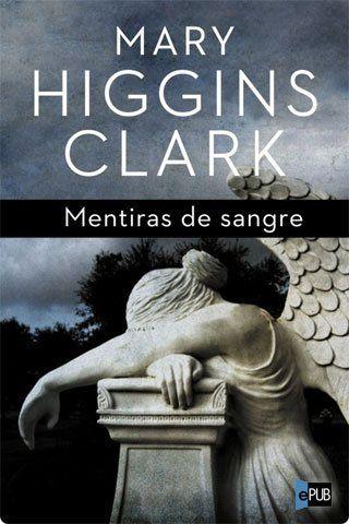Mentiras de sangre - Mary Higgins Clark