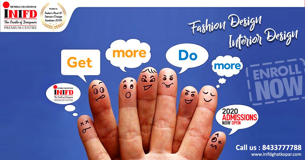 Get More Do More Learn Fashion Interior Design Courses From Inifd Mumbai Ghatkopar Admissi In 2020 With Images Interior Design Institute Interior Design Courses Design