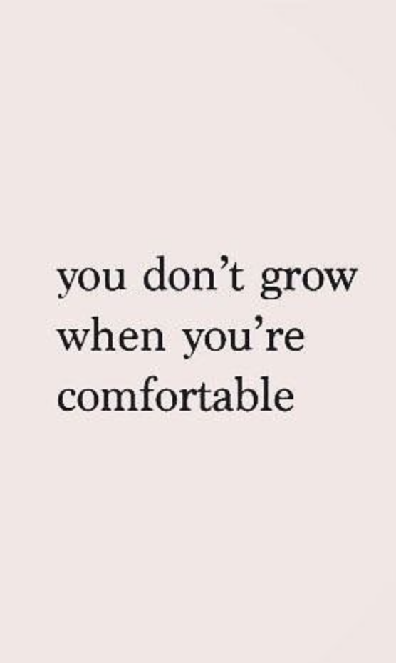 You Don T Grow When You Re Comfortable Best Life Quotes