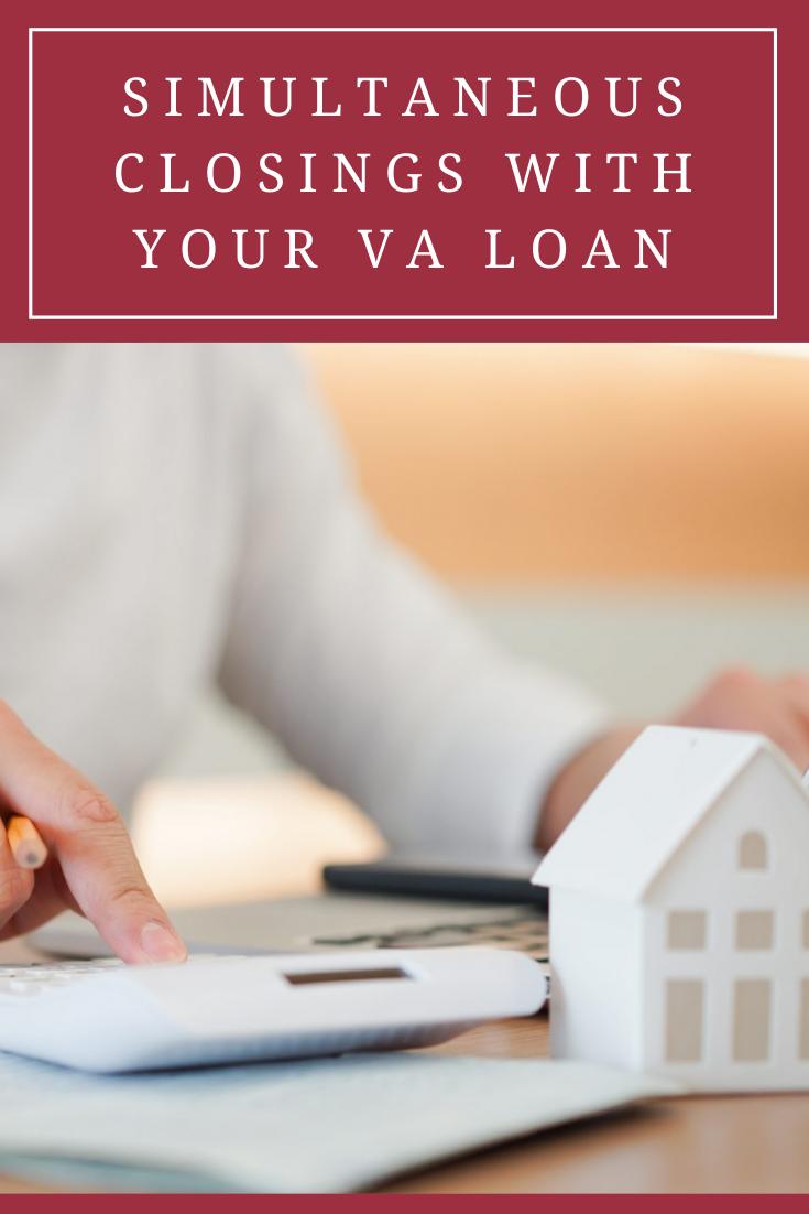Simultaneous Closings With Your Va Loan In 2020 Va Loan Calculator Loan Home Loans