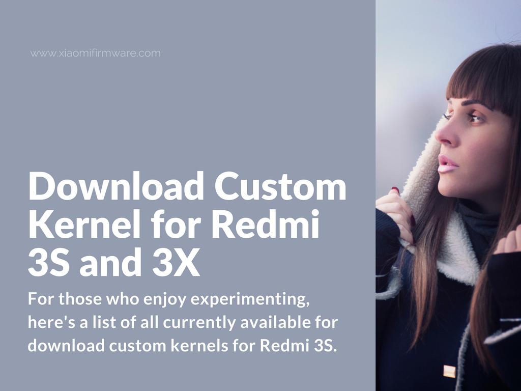 Download the latest Custom Kernels for Xiaomi Redmi 3S / 3X