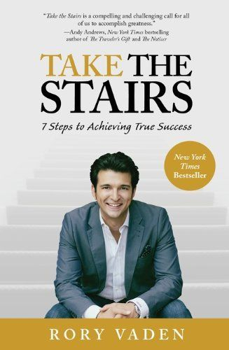 Take the Stairs: 7 Steps to Achieving True Success by Rory Vaden,