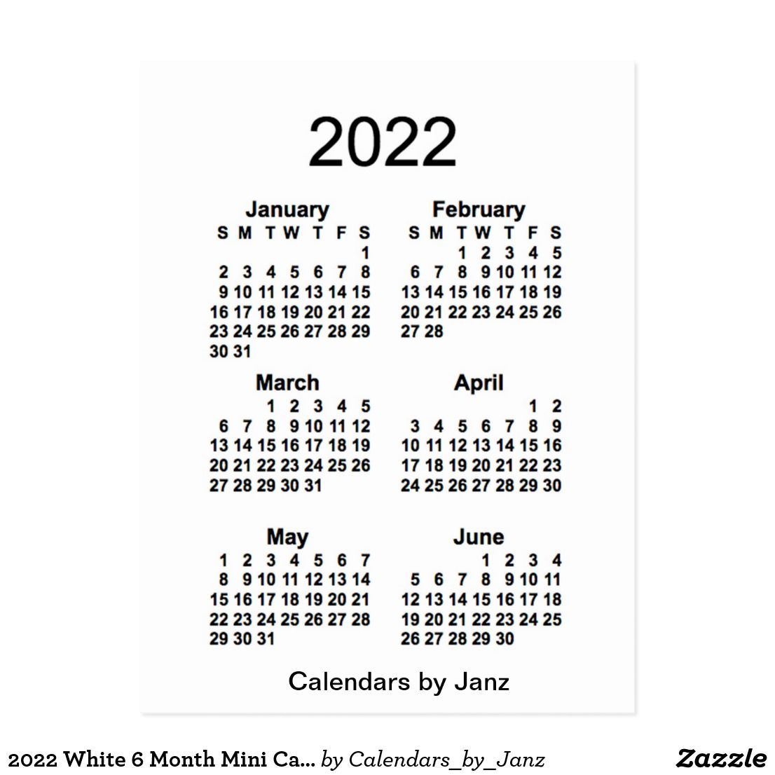 2022 White 6 Month Mini Calendar By Janz Postcard Zazzle Com Mini Calendars Custom Calendar Calendar Design