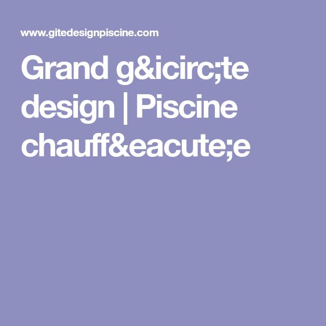 Grand G 238 Te Design Piscine Chauff 233 E Grand Gite Piscine