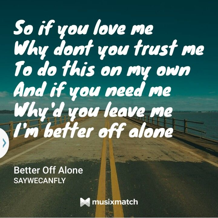 Lyric sincerely lyrics : Better off alone lyrics By Saywecanfly Love me.. | Saywecanfly ...