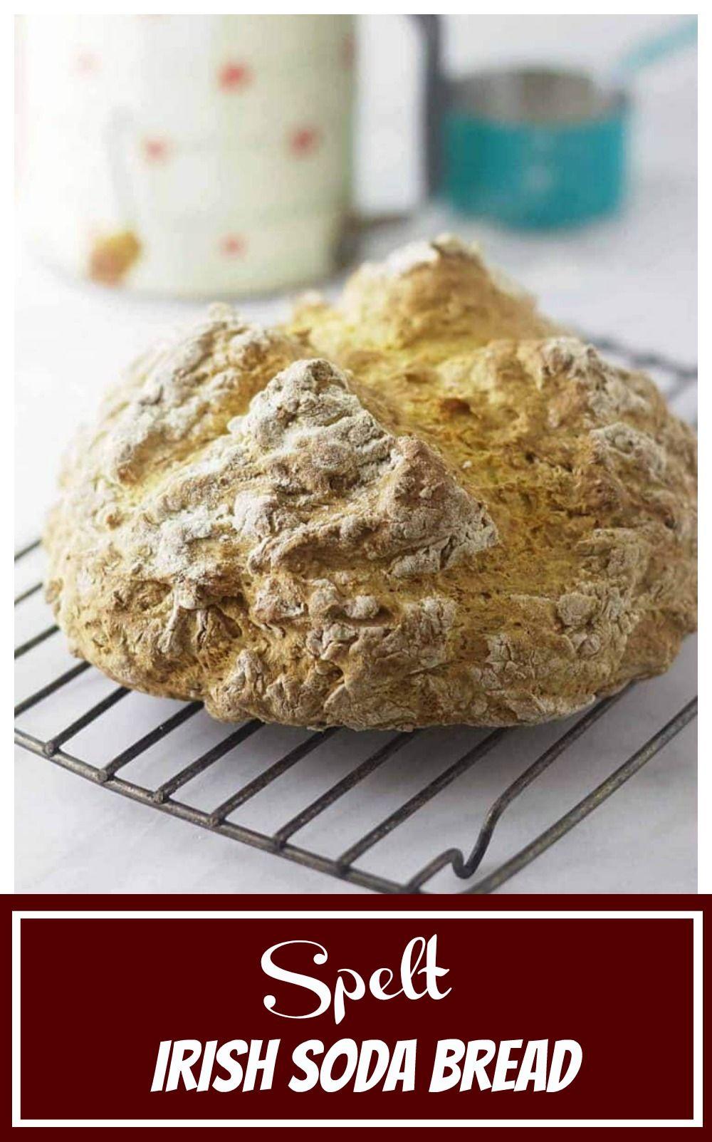 Spelt Irish Soda Bread Recipe Irish Soda Bread Soda Bread Bread