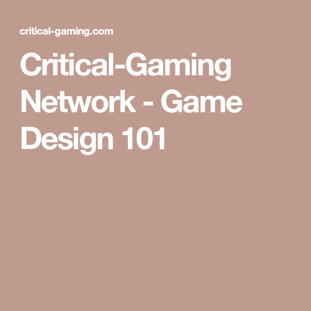 CriticalGaming Network Game Design Game Design Pinterest - Game design 101
