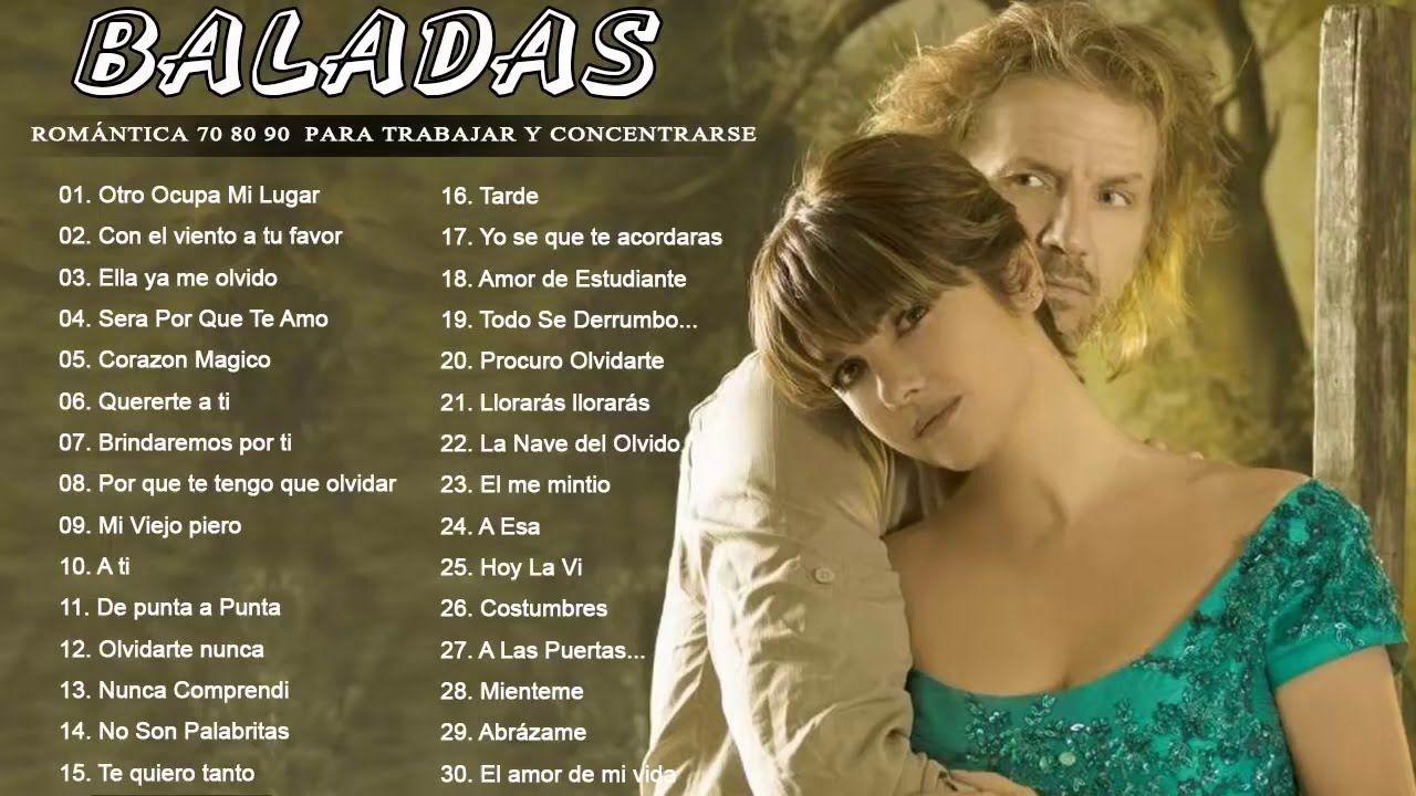 Musica Romantica 70 80 90 Para Trabajar Y Concentrarse Baladas Romanti Con Imagenes Baladas Romanticas En Espanol Musica Romantica En Espanol Baladas Romanticas