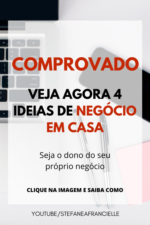 COMPROVADO -  4 IDEIAS DE NEGÓCIO EM CASA E GANHAR...