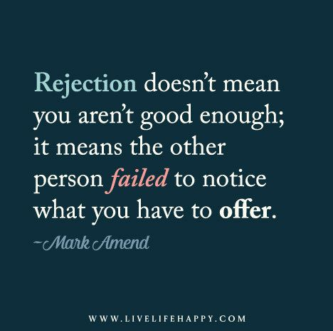 Rejection Doesn T Mean Words Quotes Sister Quotes Words