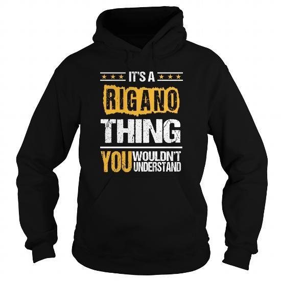 nice its a RIGANO t shirt thing COUPON Check more at http://maketshirtt.com/its-a-rigano-t-shirt-thing-coupon-3.html