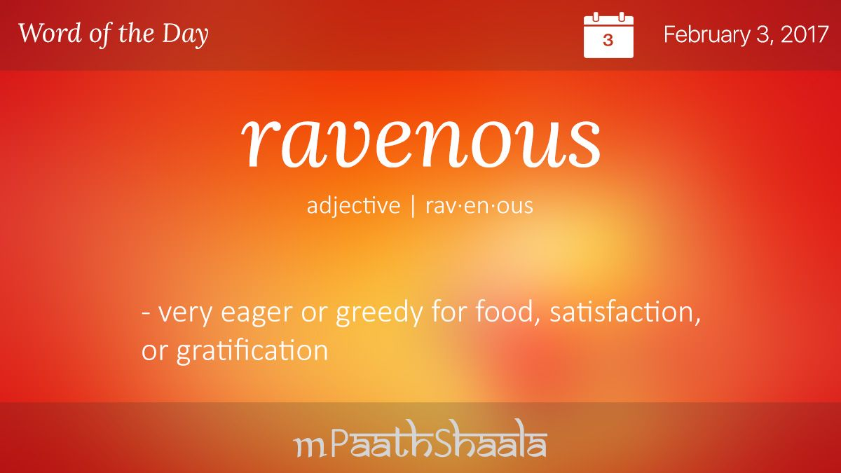 Definitions Synonyms Antonyms Of Ravenous Word Of The Day Uncommon Words Weird Words Interesting English Words