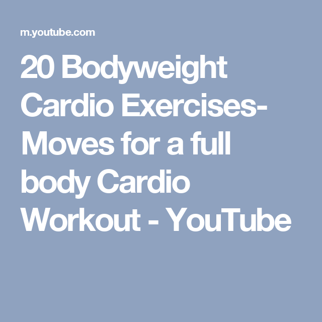 20 Bodyweight Cardio Exercises Moves For A Full Body Workout