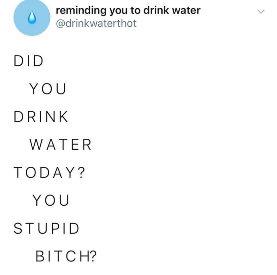 Pin By Shane Monster On Funny Water Quotes Drink Water Quotes Water Meme