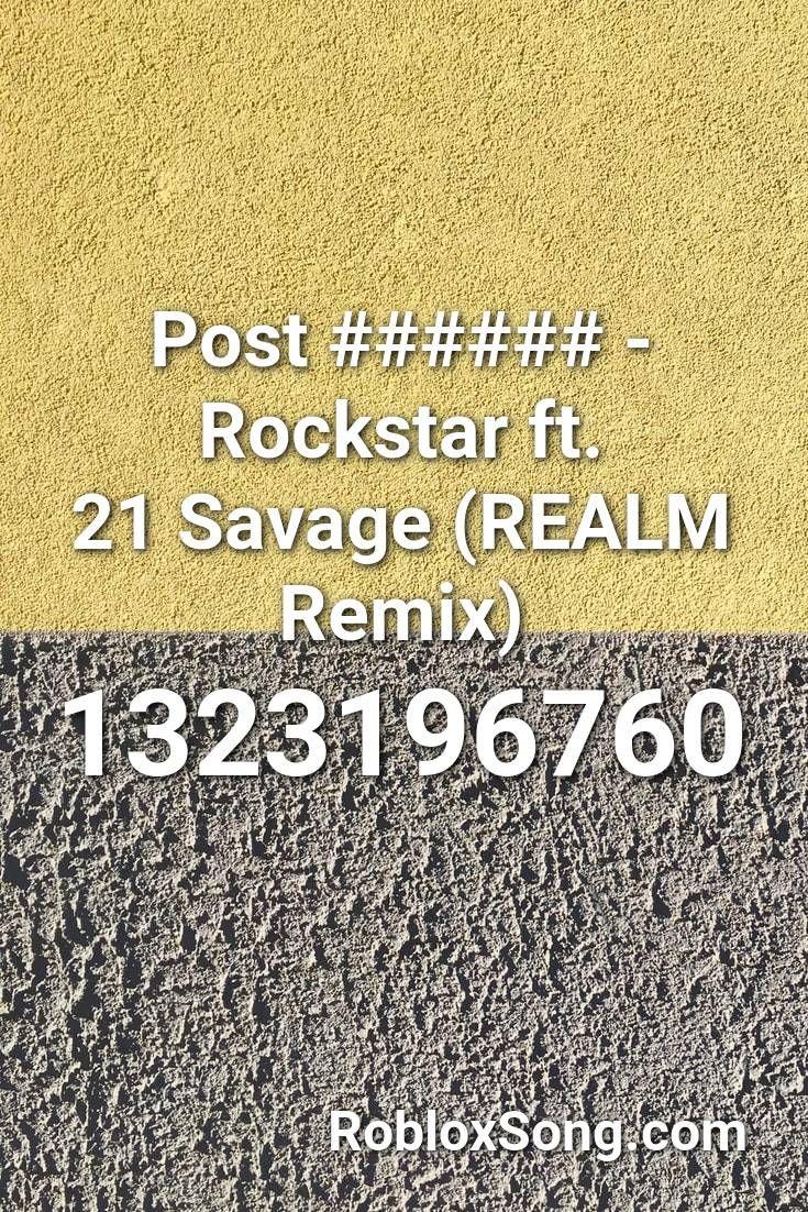 Post Rockstar Ft 21 Savage Realm Remix Roblox Id Roblox Music Codes Roblox 21 Savage Remix