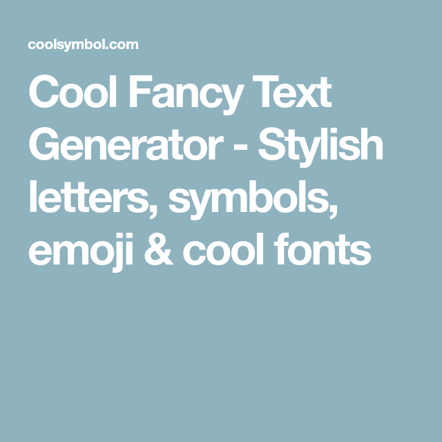 Cool Fancy Text Generator Stylish Letters Symbols Emoji Cool Fonts Cool Fancy Text Generator Online Fonts Text Generator