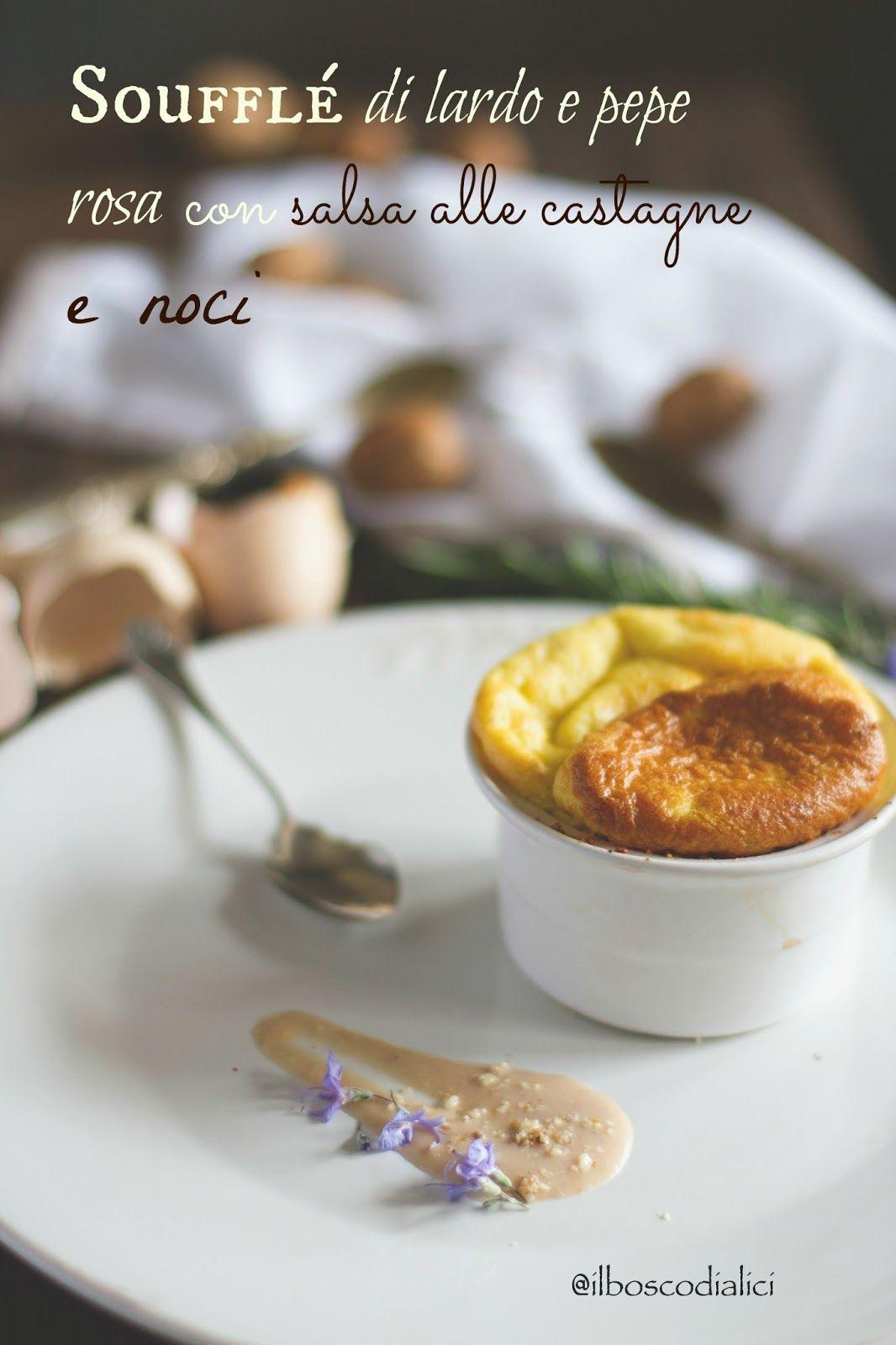 il bosco di alici: Soufflé di lardo e pepe rosa con salsa di castagne...