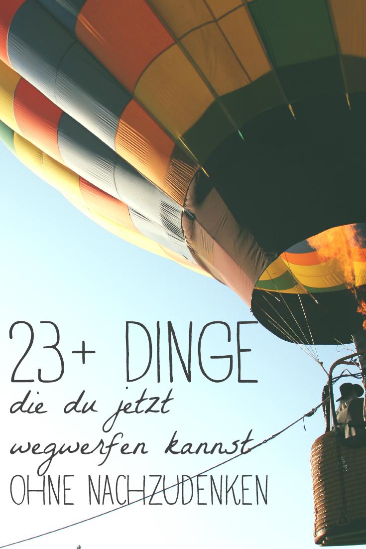 Diese 23+ Dinge kannst Du wegwerfen ohne nachzudenken ...