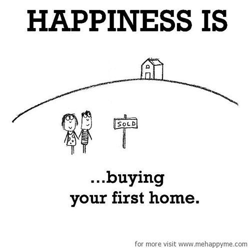 Happiness 142 Happiness Is Buying Your First Home
