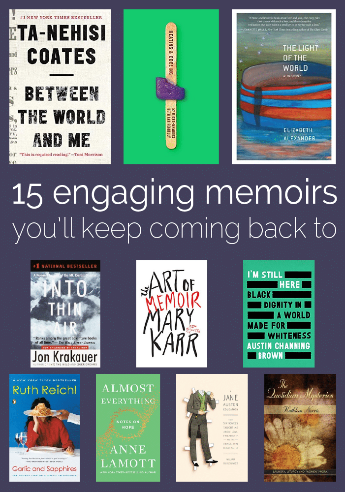 15 Engaging And Inspiring Memoirs I Keep Coming Back To Modern Mrs Darcy In 2020 Memoir Books Memoirs Book Club Books