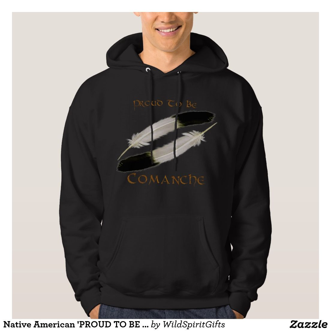 """Native American 'PROUD TO BE COMANCHE"""" Series Hoodie"""