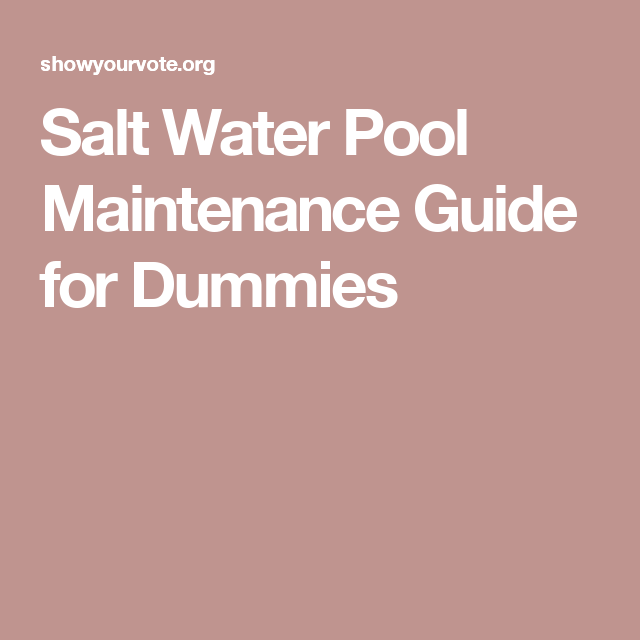 Salt Water Pool Maintenance Is Less Compared To Chlorine Pools We Provide You Steps On How Maintain A