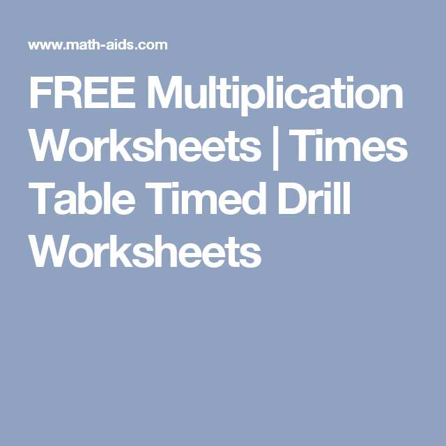 FREE Multiplication Worksheets | Times Table Timed Drill Worksheets ...