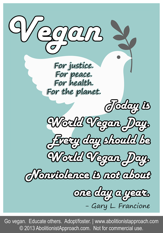 As We Raise Awareness Around The World Work To Make Every Day A Vegan Day For The Benefit Of Animals People And Pla World Vegan Day Vegan Quotes Vegan Memes