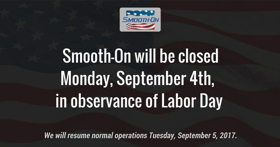 Smooth On Will Be Closed Monday September 4th In Observance Of