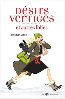 Desirs Vertiges Et Autres Folies Par Locas Elisabeth Ebook Book Worth Reading Books