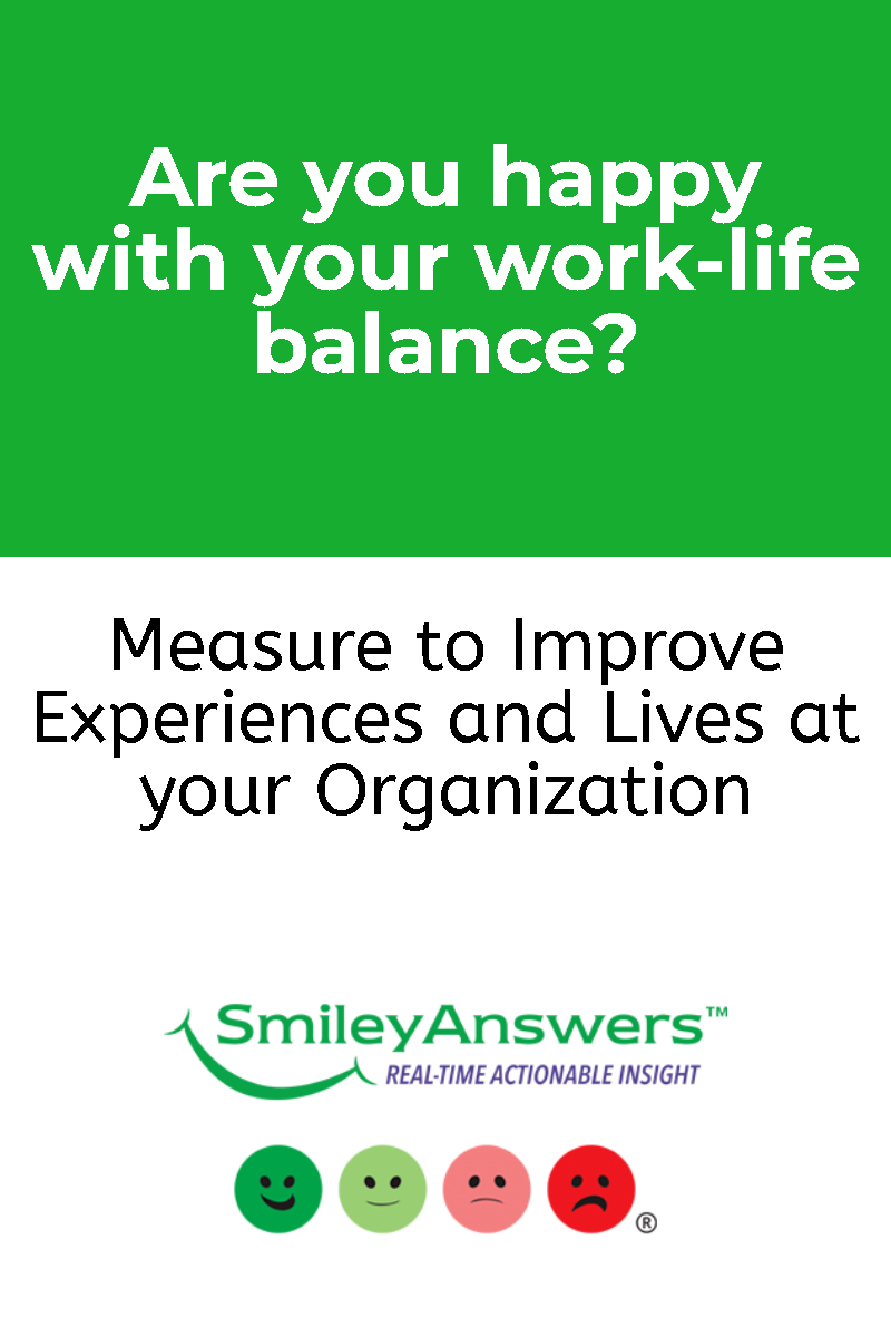 Are You Happy With Your Work Life Balance Measure To Improve Experiences And Lives Happy At Work Employee Satisfaction Employee Satisfaction Ideas